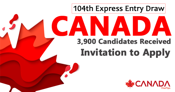 104th Express Entry Draw: 3,900 Candidates Received Invitation to Apply