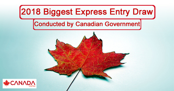 2018 Biggest Express Entry Draw Conducted by Canadian Government