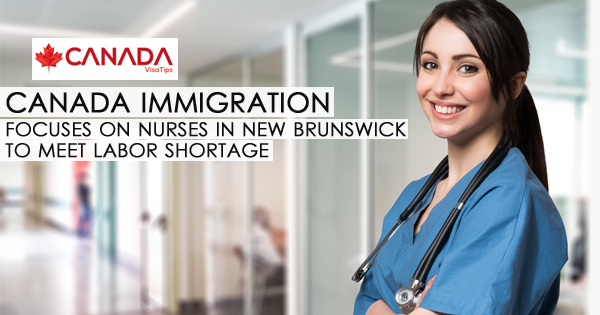 Canada Immigration focuses on nurses in New Brunswick to meet labor shortage