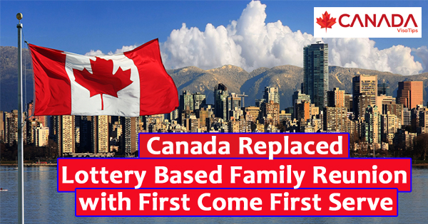 Canada Replaced Lottery Based Family Reunion with First Come First Serve
