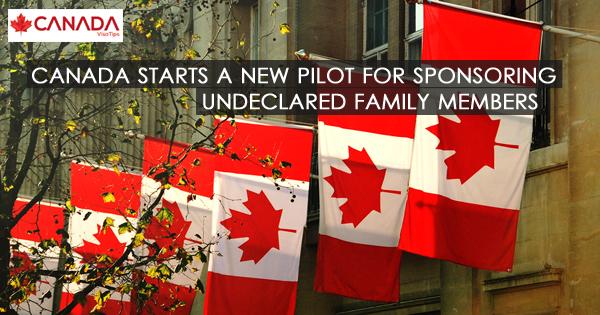 Canada starts a new pilot for sponsoring undeclared family members