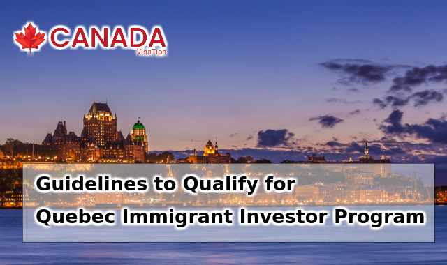 Guidelines to Qualify for Quebec Immigrant Investor Program