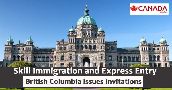 Skill Immigration and Express Entry: British Columbia Issues Invitations